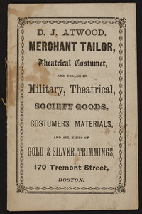 D. J. Atwood, merchant tailor, theatrical costumer, 170 Tremont Street, Boston, Mass., undated
