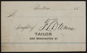 Billhead for F.L. Dunne, tailor, 252 Washington Street, Boston, Mass., 1800s