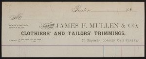 Billhead for James F. Mullen & Co., clothiers' and tailors' trimmings, 72 Summer, corner of Otis Street, Boston, Mass., 1800s