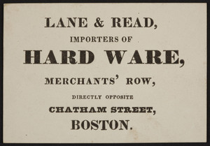 Trade card for Lane & Read, hard ware, Merchants' Row, directly opposite Chatham Street, Boston, Mass., undated