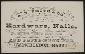 Trade card for A.B. Smith & Co., hardware, nails, and paper-hangings, Winchendon, Mass., undated