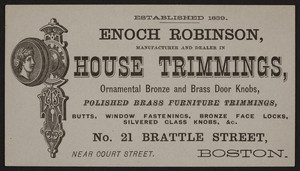 Trade card for Enoch Robinson, house trimmings, No. 21 Brattle Street, near Court Street, Boston, Mass., undated