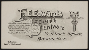 Trade card for F.E. Edwards, locksmith hardware, No. 11 Dock Square, Boston, Mass., undated