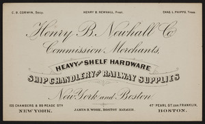 Trade card for Henry B. Newhall Co., commission merchants, heavy and shelf hardware, ship chandlery and railway supplies, 105 Chambers & 89 Reade Streets, New York, New York and 47 Pearl Street, corner of Franklin, Boston, Mass., undated