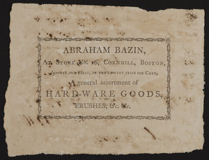 Trade card for Abraham Bazin, hard-ware goods, brushes, 16 Cornhill, Boston, Mass., dated August 29, 1800