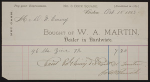 Billhead for W.A. Martin, dealer in hardware, No. 6 Dock Square, Boston, Mass., dated October 15, 1883