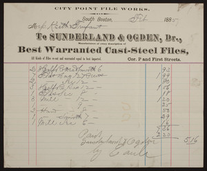 Billhead for Sunderland & Ogden, Dr., best warranted cast-steel files, corner of P and First Streets, South Boston, Mass., dated February, 1885