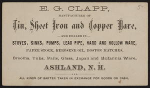 Trade card for E.G. Clapp, manufacturer of tin, sheet iron and copper ware, Ashland, New Hampshire, undated