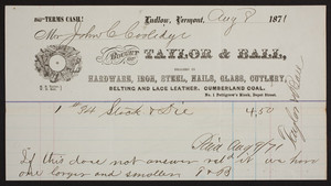 Billhead for Taylor & Ball, dealers in hardware, No. 1 Pettigrew's Block, Depot Street, Ludlow, Vermont, dated August 8, 1871