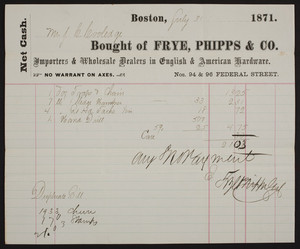 Billhead for Frye, Phipps & Co., importers & wholesale dealers in English & American hardware, Nos. 94 & 96 Federal Street, Boston, Mass., dated July 31, 1871