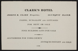 Trade card for Clark's Hotel, farms, bungalow and cottages for rent or sale, Ogunquit, Maine, undated