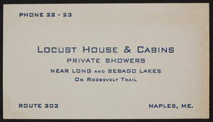 Trade card for Locust House & Cabins, Route 302, Naples, Maine, undated