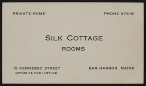 Trade card for Silk Cottage, rooms, 15 Kennebec Street, Bar Harbor, Maine, undated