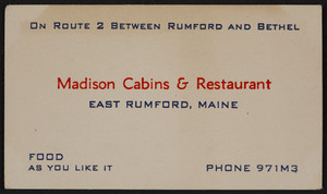Trade card for the Madison Cabins & Restaurant, Route 2, East Rumford, Maine, undated