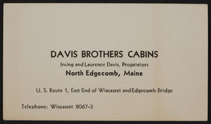 Trade card for the Davis Brothers Cabins, Irving and Laurence Davis, proprietors, U.S. Route 1, North Edgecomb, Maine, undated
