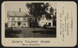 Trade card for Dow's Tourist Home, Mrs. Alice M. Dow, proprietor, Route 2, 91 West Front Street, Skowhegan, Maine, undated