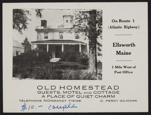 Trade card for the Old Homestead, guests, motel and cottage, Route 1, Atlantic Highway, Ellsworth, Maine, undated
