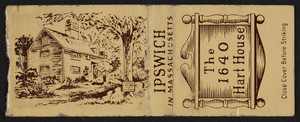Matchbook for The 1640 Hart House, Linebrook Road between Routes 1 & 1-A, Ipswich, Mass., undated