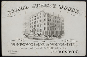 Trade card for the Pearl Street House, lodging house, corner of Pearl & Milk Streets, Boston, Mass., ca. 1850