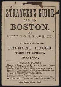 Stranger's guide around Boston and how to leave it for the guests of The Tremont House, hotel, Tremont Street, Boston, Mass., ca. 1855