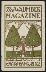 Waumbek magazine, published weekly at Jefferson in the White Mountains, New Hampshire, August 14, 1904