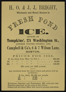 Trade card for Fresh Pond Ice, H.O. & J.J. Bright, wholesale and retail dealers, offices at Tompkins', 271 Washington Street, corner Winter Street, and Campbell & Co.'s, 6 & 7 Wilson Lane, Boston, Mass., 1858