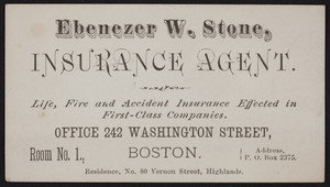 Trade card for Ebenezer W. Stone, insurance agent, office 242 Washington Street, Boston, Mass., undated