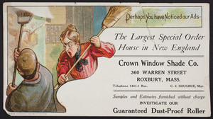 Trade card for the Crown Window Shade Co., 360 Warren Street, Roxbury, Mass., undated