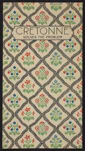 Cretonne solves the problem, F.A. Foster & Co., Inc., 330 Summer Street, Boston, Mass., undated
