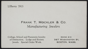 Trade card for Frank T. Mockler & Co., manufacturing jeweler, 387 Washington Street, Boston, Mass., 1920-1940