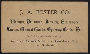 Trade card for J.A. Foster Co., watches, diamonds, jewelry, 69 to 77 Dorrance Street, corner Weybosset, Providence, Rhode Island, undated