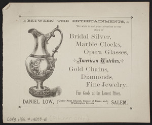 Advertisement for Daniel Low, fine jewelry, corner of Essex and Washington Streets, Salem, Mass., undated