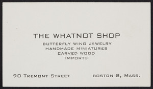 Trade card for The Whatnot Shop, jewelry, 90 Tremont Street, Boston, Mass., undated