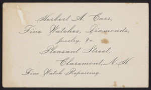 Trade card for Herbert A. Carr, fine watches, diamonds, jewelry, Pleasant Street, Claremont, New Hampshire, undated