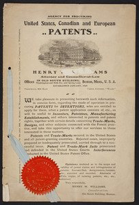 Agency for procuring United States, Canadian and European patents, Henry W. Williams, attorney and counsellor at law, 294 Washington Street, 10 Milk Street and 7 Spring Lane, Boston, Mass., 1903