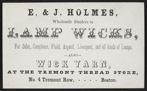 Trade card for E. & J. Holmes, wholesale dealers in lamp wicks, No. 4 Tremont Row, Boston, Mass., undated