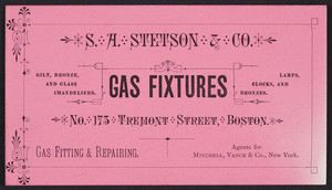 Trade card for S.A. Stetson & Co., gas fixtures, No. 175 Tremont Street, Boston, Mass., undated