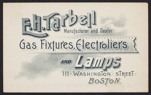 Trade card for E.H. Tarbell, manufacturer and dealer, gas fixtures, electroliers and lamps, 111 Washington Street, Boston, Mass., undated