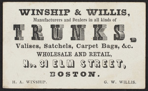 Trade card for Winship & Willis, manufacturers and dealers in all kinds of trunks, No. 31 Elm Street, Boston, Mass., undated
