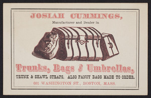 Trade card for Josiah Cummings, manufacturer and dealer in trunks, bags and umbrellas, 601 Washington Street, Boston, Mass., undated