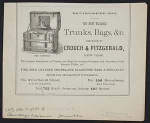 Advertisement for Crouch & Fitzgerald, trunks, bags, No. 1 Cortlandt Street, No. 556 Broadway, No. 723 Sixth Avenue, New York, New York, June 1882