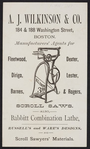 Trade card for A.J. Wilkinson & Co., manufacturers' agents, 184 & 188 Washington Street, Boston, Mass., 1875-1887