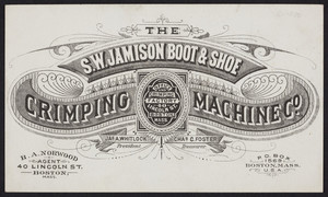 Trade card for The S.W. Jamison Bott & Shoe Crimping Machine Co., 40 Lincoln Street, Boston, Mass., undated