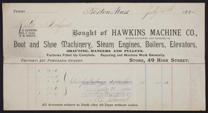 Billhead for the Hawkins Machine Co., manufacturers and dealers in boot and shoe machinery, steam engines, boilers, elevators, store, 49 High Street, factory, 137 Portland Street, Boston, Mass., dated July 18, 1884