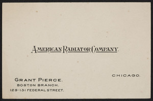 Business card for Grant Pierce, American Radiator Company, Boston Branch, 129-131 Federal Street, Boston, Mass., undated