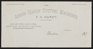 Letterhead for The Anson Hardy Cutting Machines, F.A. Hardy, manufacturer, P.O. Box 1765, Boston, Mass., 1870s