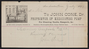 Billhead for John Cone, Dr., proprietor of excavating pump for cleaning vaults, cesspools, Bloomingdale Road, corner Gallows Lane, New London, Connecticut, dated July 1893