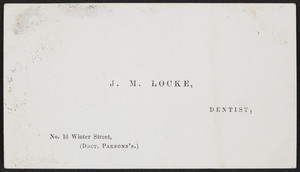 Trade card for J.M. Locke, dentist, No. 16 Winter Street, Boston, Mass., undated
