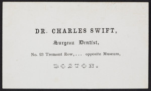 Trade card for Dr. Charles Swift, surgeon dentist, No. 23 Tremont Row, Boston, Mass., undated