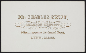 Trade card for Dr. Charles Swift, surgeon dentist, Lynn, Mass., undated